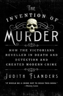 Cover image, The Invention of Murder by Judith Flanders
