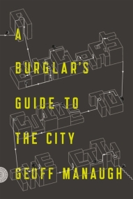Cover image, A Burglar's Guide to the City by Geoff Manaugh
