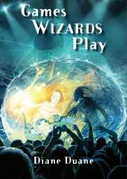 Cover image, Games Wizards Play by Diane Duane