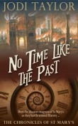 Jacket image, No Time Like the Past by Jodi Taylor