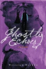 Cover image, Ghostly Echoes by William Ritter, Jackaby novel