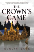 Cover image, The Crown's Game by Evelyn Skye
