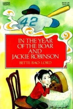 Jacket image, In the Year of the Boar and Jackie Robinson by Bette Bao Lord