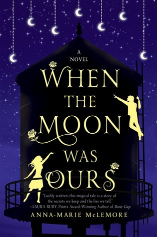 Cover image, When the Moon Was Ours by Anna-Marie McLemore