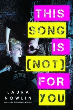 Jacket image, This Song is (Not) for You by Laura Nowlin